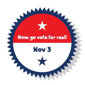 Remember to VOTE for real on Nov 3rd